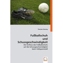 Fußballschuh und Schussgeschwindigkeit als Buch von Thorsten Sterzing