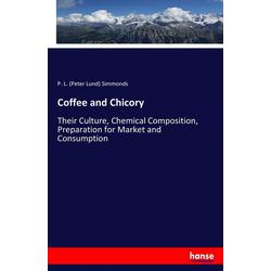 Coffee and Chicory als Buch von P. L. (Peter Lund) Simmonds