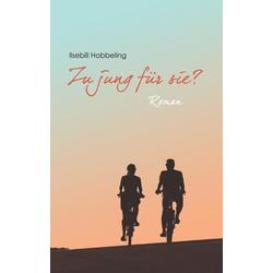 Zu jung für sie? als Buch von Ilsebill Hobbeling