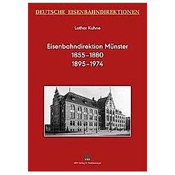 Deutsche Eisenbahndirektionen - Eisenbahndirektion Münster. Lothar Kuhne  - Buch