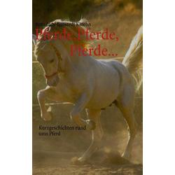 Pferde Pferde Pferde... als Buch von Jutta Judy Bonstedt Kloehn