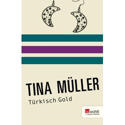 Türkisch Gold: eBook von Tina Müller
