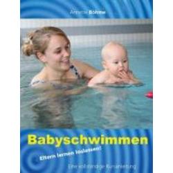 Babyschwimmen als Buch von Annette Böhme