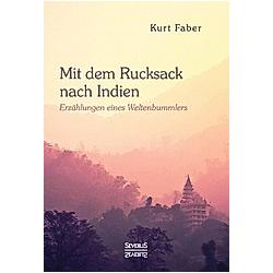 Mit dem Rucksack nach Indien. Kurt Faber  - Buch