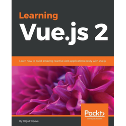 Learning Vue.js 2 als Buch von Olga Filipova