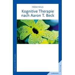Kognitive Therapie nach Aaron T. Beck: Buch von Frank Wills