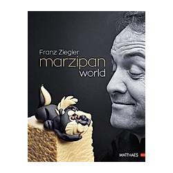 Marzipan World. Franz Ziegler  - Buch
