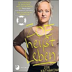 Zoe heißt Leben. Zoe Katharina  - Buch