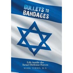 Bullets to Bandages als Buch von M. D. Mark Terris