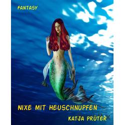 Nixe mit Heuschnupfen: eBook von Katja Prüter