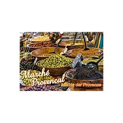 Marché Provencal - Märkte der Provence (Wandkalender 2021 DIN A3 quer)