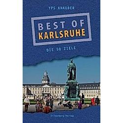 Best of Karlsruhe. Yps Knauber  - Buch