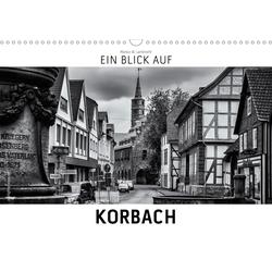 Ein Blick auf Korbach (Wandkalender 2021 DIN A3 quer)