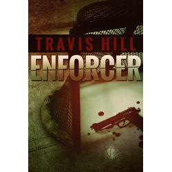 Enforcer: eBook von Travis Hill