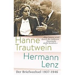 Das Innere wird durch die äußeren Umstände nicht berührt. Hanne Trautwein-Lenz  Hermann Lenz  - Buch