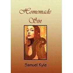 Homemade Sin als Buch von Samuel Kyle