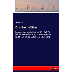 Crisis Hupfeldiana. William Kay  - Buch