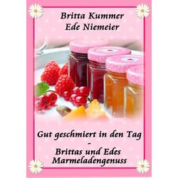 Gut geschmiert in den Tag als Buch von Britta Kummer/ Ede Niemeier