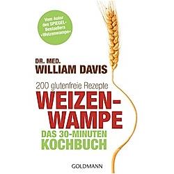 Weizenwampe - Das 30-Minuten-Kochbuch. William Davis  - Buch