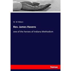 Rev. James Havens als Buch von W. W Hibben