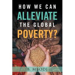 How We Can Alleviate the Global Poverty? als Taschenbuch von B. Mbodj