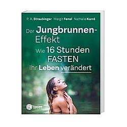 Der Jungbrunnen-Effekt. P. A. Straubinger  Margit Fensl  Nathalie Karré  - Buch