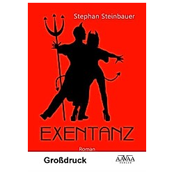 Exentanz - Großdruck. Stephan Steinbauer  - Buch