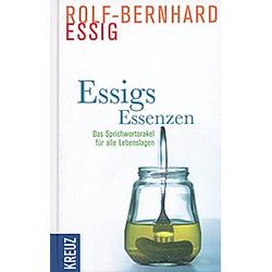 Essigs Essenzen. Rolf-Bernhard Essig  - Buch