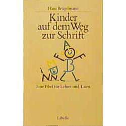 Kinder auf dem Weg zur Schrift als Buch von Hans Brügelmann
