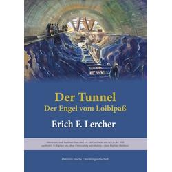 Der Tunnel als Buch von Erich F. Lercher