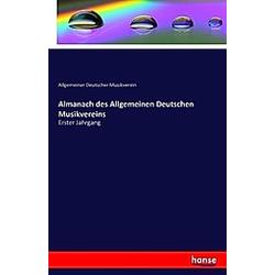 Almanach des Allgemeinen Deutschen Musikvereins. Allgemeiner Deutscher Musikverein  - Buch