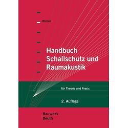 Handbuch Schallschutz und Raumakustik als Buch von Ulf-J. Werner