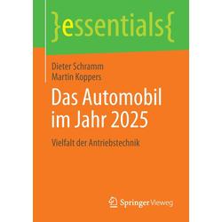Das Automobil im Jahr 2025 als Buch von Martin Koppers/ Dieter Schramm