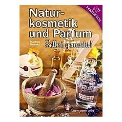 Naturkosmetik und Parfum. Manfred Neuhold  - Buch