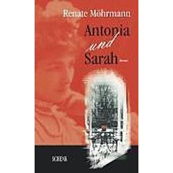 Antonia und Sarah. Renate Möhrmann  - Buch