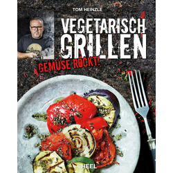 Vegetarisch Grillen als Buch von Tom Heinzle