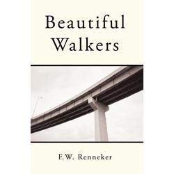 Beautiful Walkers als Taschenbuch von Renneker F. W. Renneker