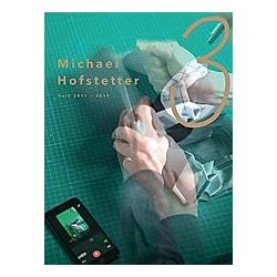Michael Hofstetter - VOL3 / 2011-2019. Michael Hofstetter  - Buch
