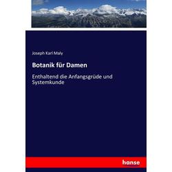 Botanik für Damen als Buch von Joseph Karl Maly