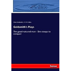 Goldsmith's Plays. J. W. M Gibbs  Oliver Goldsmith  - Buch