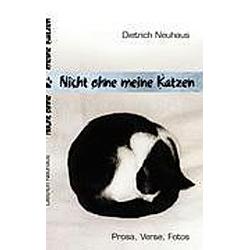 Nicht ohne meine Katzen. Dietrich Neuhaus  - Buch