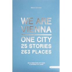 We are Vienna - One City 25 Stories 263 Places als Buch von Leitinger Cecilia/ Cecilia Leitinger