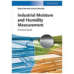 Industrial Moisture and Humidity Measurement. Jan Wernecke  Roland Wernecke  - Buch