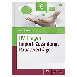 HV-Fragen: Import  Zuzahlung  Rabattverträge. Lars P. Frohn  - Buch