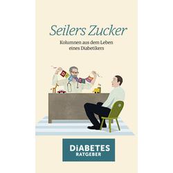 Seilers Zucker als Buch von Stephan Seiler