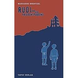 Rudi und der Friedenspudding. Marianne Brentzel  - Buch