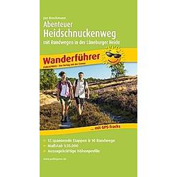 Abenteuer Heidschnuckenweg mit Rundwegen in der Lüneburger Heide. Jan Brockmann  - Buch