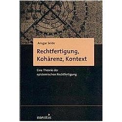 Rechtfertigung  Kohärenz  Kontext. Ansgar Seide  - Buch
