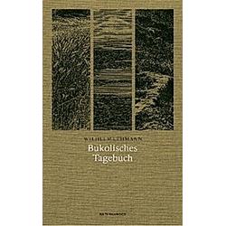 Bukolisches Tagebuch. Wilhelm Lehmann  - Buch