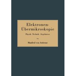 Elektronen-Übermikroskopie als Buch von Manfred Von Ardenne